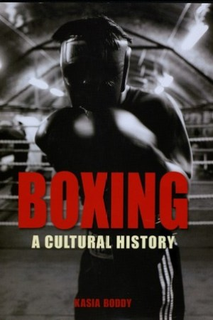 Reading books Boxing: A Cultural History