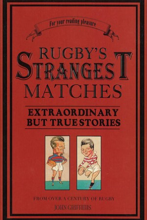 Reading books Rugby's Strangest Matches: Extraordinary But True Stories from Over a Century of Rugby