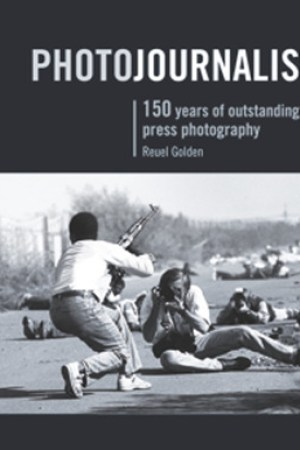 Photojournalism: 150 Years of Outstanding Press Photography