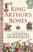 Download King Arthur's Bones (The Medieval Murderers, #5) books