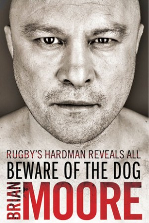 Reading books Beware of the Dog: Rugby's Hard Man Reveals All