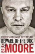 Download Beware of the Dog: Rugby's Hard Man Reveals All books