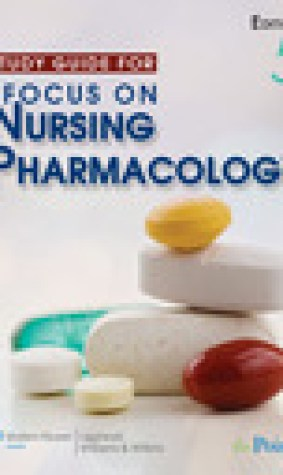 Study Guide to Accompany Focus on Nursing Pharmacology, Fifth Edition