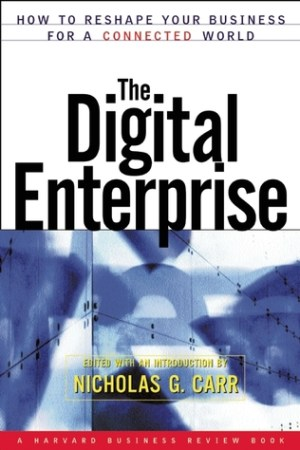 The Digital Enterprise How to Reshape Your Business for a Connected World