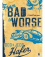 From Bad to Worse: A Novel with Girls