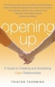 Download Opening Up: A Guide to Creating and Sustaining Open Relationships pdf / epub books