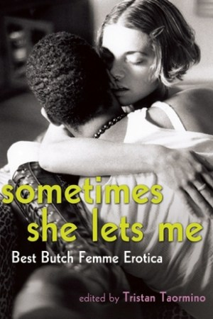 Reading books Sometimes She Lets Me: Best Butch Femme Erotica