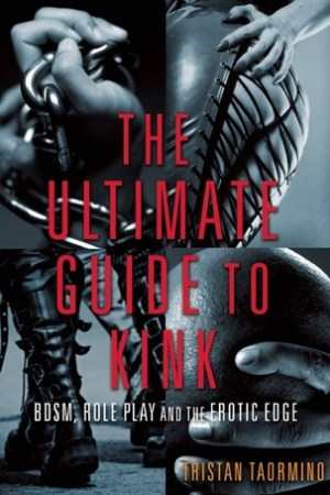 Reading books The Ultimate Guide to Kink: BDSM, Role Play and the Erotic Edge