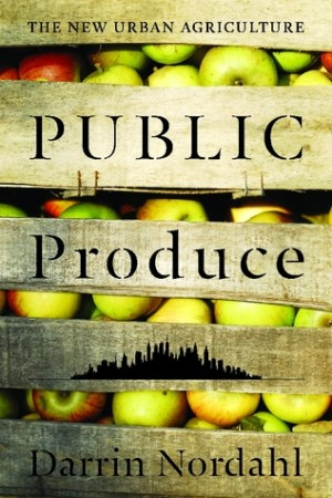 Reading books Public Produce: The New Urban Agriculture
