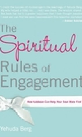 The Spiritual Rules of Engagement: How Kabbalah Can Help Your Soul Mate Find You