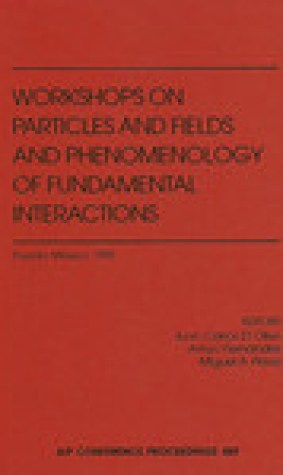 1995 Workshop on Particles and Fields: Proceedings of the Fifth Workshop held in Puebla, Mexico, October 1995 (AIP Conference Proceedings / Particles and Fields Series)