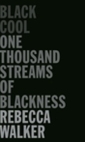 Black Cool: One Thousand Streams of Blackness