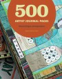 500 Artist Journal Pages: Personal Pages and Inspirations