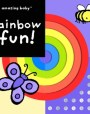 Rainbow Fun! (Amazing Baby)
