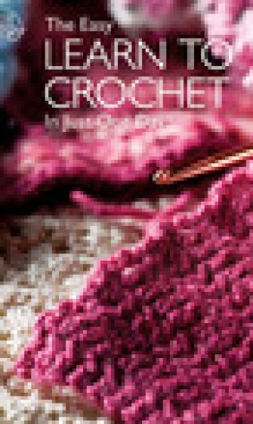 The Easy Learn to Crochet in Just One Day