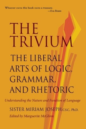 Reading books The Trivium: The Liberal Arts of Logic, Grammar, and Rhetoric
