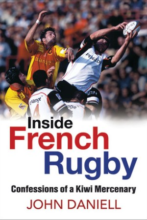 Reading books Inside French Rugby: Confessions of a Kiwi Mercenary