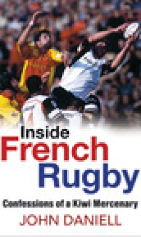 Inside French Rugby: Confessions of a Kiwi Mercenary