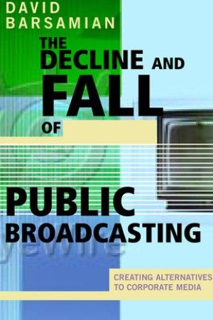 Reading books The Decline and Fall of Public Broadcasting: Creating Alternative Media