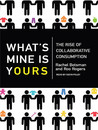 What's Mine Is Yours: The Rise of Collaborative Consumption