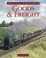 The Rise and Fall of British Railways Goods and Freight