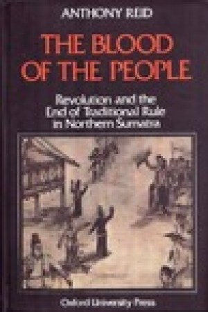 read online The Blood of the People: Revolution and the End of Traditional Rule in Northern Sumatra
