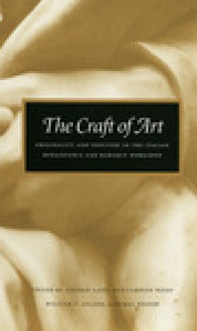The Craft of Art: Originality and Industry in the Italian Renaissance and Baroque Workshop