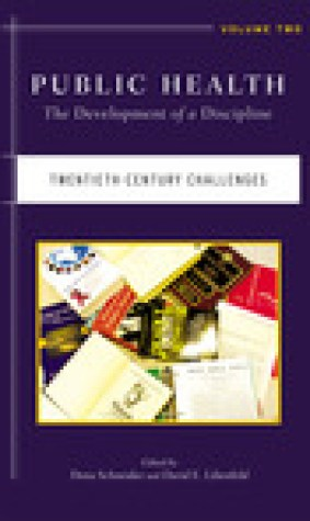 Public Health: The Development of a Discipline, Twentieth-Century Challenges