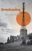 Download Broadcasting Modernism pdf / epub books