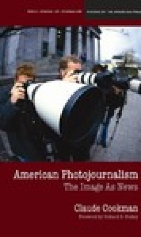 American Photojournalism: Motivations and Meanings