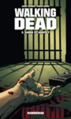 Sains et saufs ? (Walking Dead #3)
