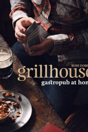 Reading books Grillhouse: Gastropub at Home