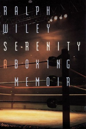 Reading books Serenity: A Boxing Memoir