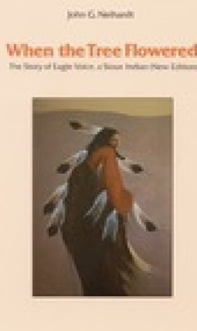 When the Tree Flowered: The Story of Eagle Voice, a Sioux Indian