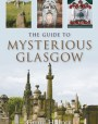 The Guide to Mysterious Glasgow