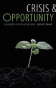 Download Crisis and Opportunity: Sustainability in American Agriculture pdf / epub books