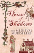 Download House of Shadows (The Medieval Murderers, #3) books