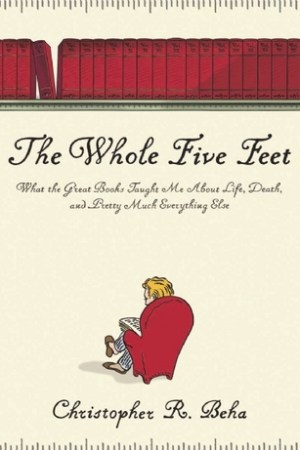 Reading books The Whole Five Feet: What the Great Books Taught Me About Life, Death, and Pretty Much Everything Else