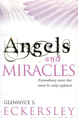 Reading books Angels and Miracles: Extraordinary Stories that Cannot Be Easily Explained