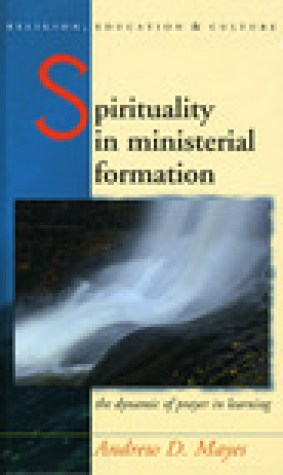 Spirituality in Ministerial Formation: The Dynamic of Prayer in Learning