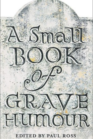 A Small Book of Grave Humour