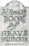 Download A Small Book of Grave Humour pdf / epub books