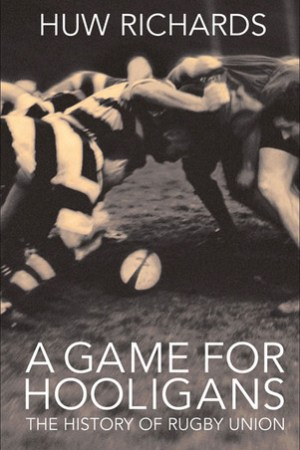 Reading books A Game for Hooligans: The History of Rugby Union