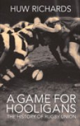 Download A Game for Hooligans: The History of Rugby Union pdf / epub books