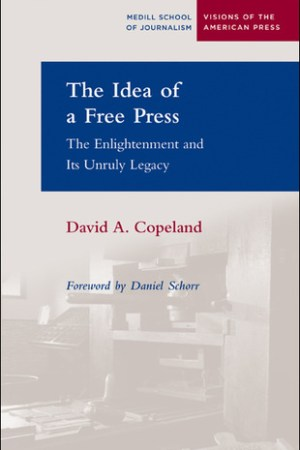 Reading books The Idea of a Free Press: The Enlightenment and Its Unruly Legacy