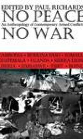 No Peace No War: Anthropology Of Contemporary Armed Conflicts