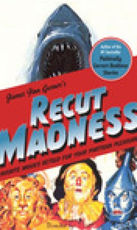 Recut Madness: Favorite Movies Retold for Your Partisan Pleasure