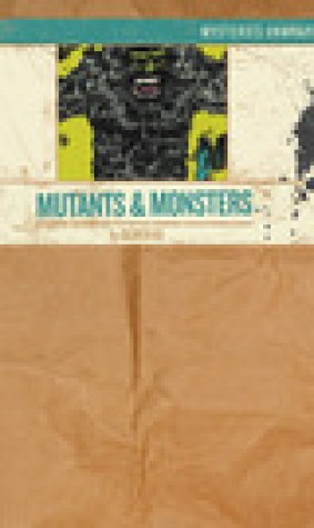 Mysteries Unwrapped: Mutants Monsters