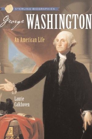 Reading books Sterling Biographies: George Washington: An American Life