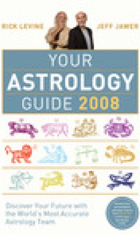Your Astrology Guide 2008: Discover Your Future with the Worlds Most Accurate Astrology Team